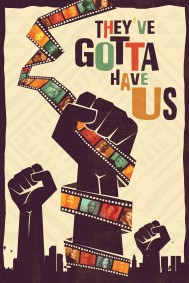 Black Hollywood: 'They've Gotta Have Us'